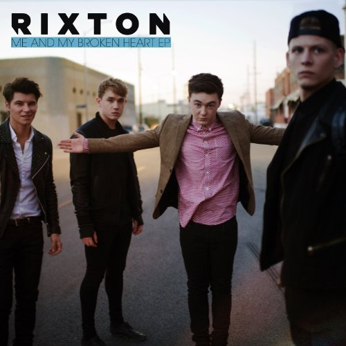 Rixton Me & My Broken Heart