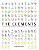 Jack Challoner The Elements The New Guide To The Building Blocks Of Our Unive
