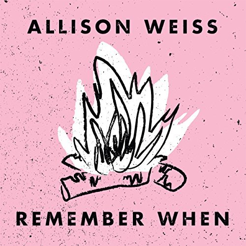 Allison Weiss Remember When .