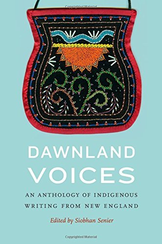 Siobhan Senier Dawnland Voices An Anthology Of Indigenous Writing From New Engla