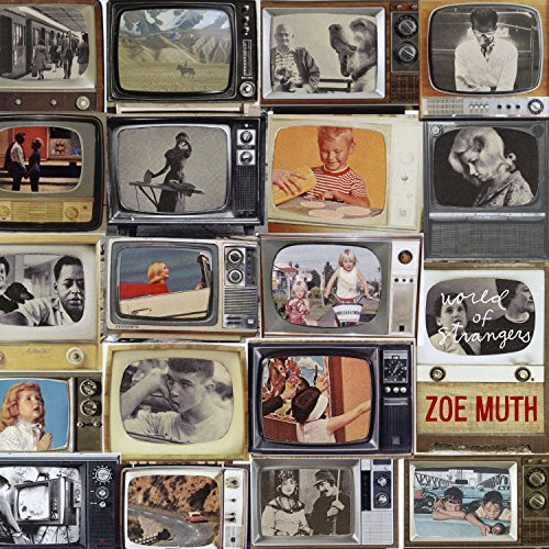 Zoe Muth World Of Strangers
