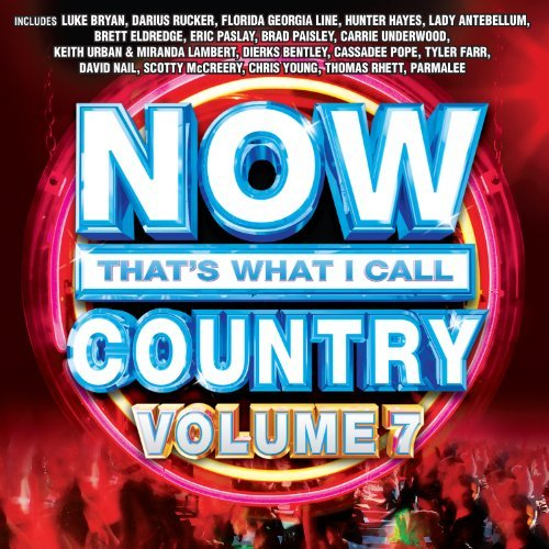 Now That's What I Call Country Vol. 7 Now That's What I Call Country Vol. 7