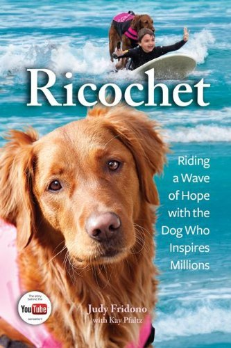 Judy Fridono Ricochet Riding A Wave Of Hope With The Dog Who Inspires M
