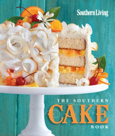 The Editors Of Southern Living The Southern Cake Book