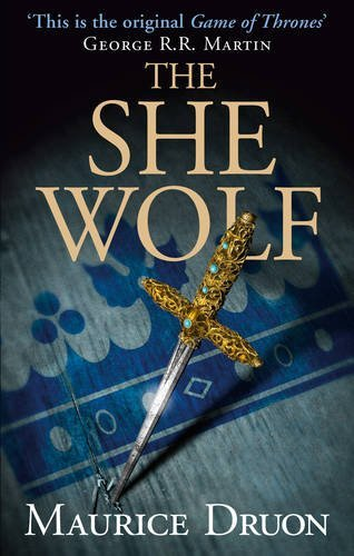 Maurice Druon The She Wolf (the Accursed Kings Book 5)