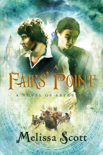 Melissa Scott Fairs' Point A Novel Of Astreiant