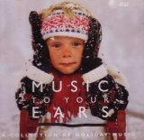 Music To Your Ears A Collection Of Holiday Music Music To Your Ears A Collection Of Holiday Music