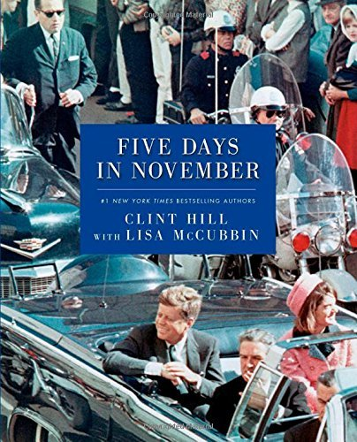 Clint Hill Five Days In November