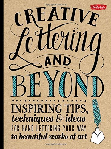 Gabri Joy Kirkendall Creative Lettering And Beyond Inspiring Tips Techniques And Ideas For Hand Le
