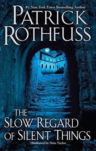 Patrick Rothfuss The Slow Regard Of Silent Things
