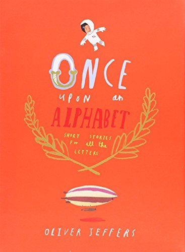 Oliver Jeffers Once Upon An Alphabet