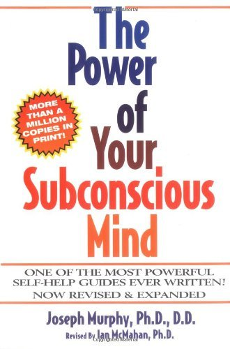 Ian Mcmahan Joseph Murphy The Power Of Your Subconscious Mind Revised And E The Power Of Your Subconscious Mind Revised And E