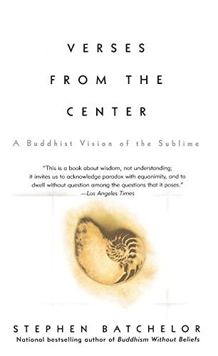 Stephen Batchelor Verses From The Center A Buddhist Vision Of The Sublime