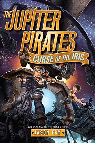 Jason Fry The Jupiter Pirates #2 Curse Of The Iris