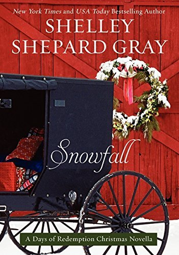 Shelley Shepard Gray Snowfall A Days Of Redemption Christmas Novella