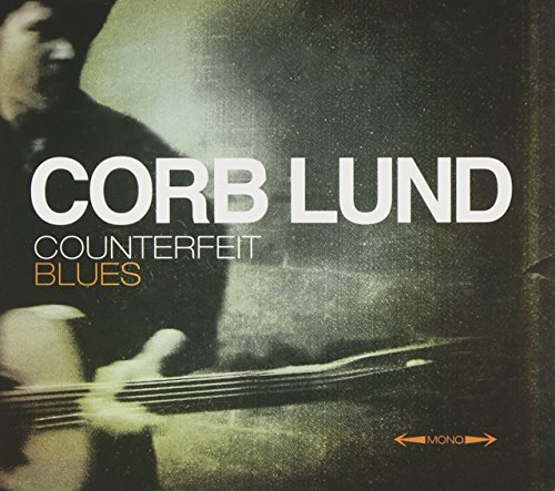 Corb Lund Counterfeit Blues