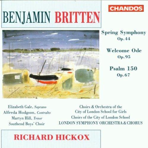 B. Britten/Sym Spring/Welcome Ode/Psalm@Gale (Sop)/Hodgson (Cta)@Hickox/London So