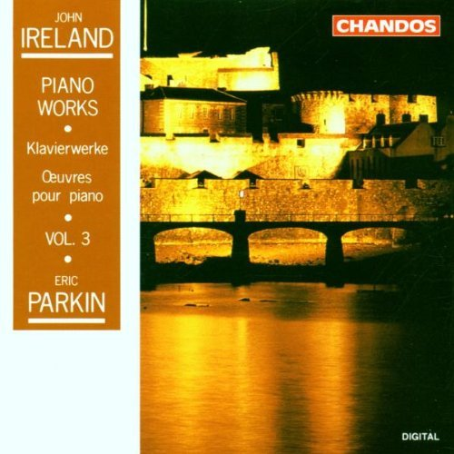 J. Ireland Piano Works*vol. 3 Parkin*eric (pno)