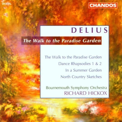 F. Delius Walk In A Pradise Garden & Hickox Bournemouth So