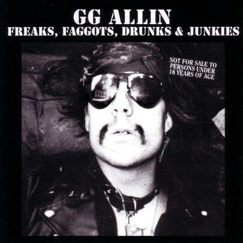 Gg Allin/Freaks Faggots Drunks & Junkie