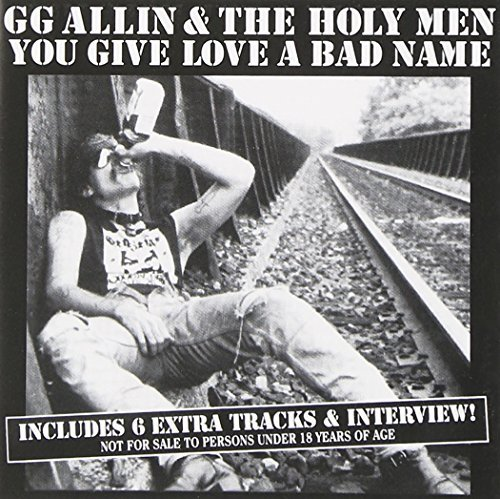Gg & Holy Men Allin/You Give Love A Bad Name