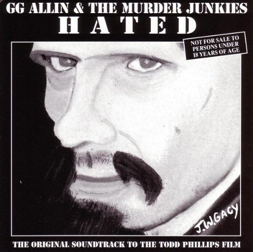 Gg & Murder Junkies Allin Hated