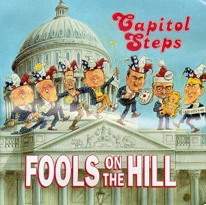 Capitol Steps Fools On The Hill