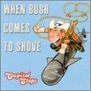 Capitol Steps When Bush Comes To Shove Feat. Blair Greenspan Jeffords