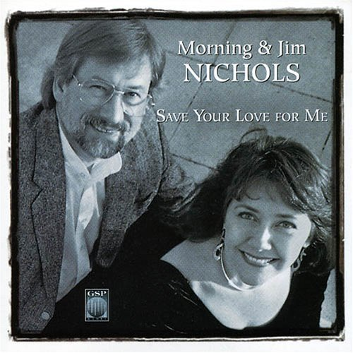 jim-morning-nichols-save-your-love-for-me