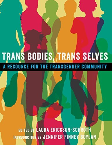Laura Erickson Schroth Trans Bodies Trans Selves A Resource For The Transgender Community