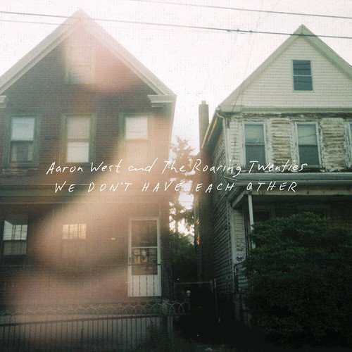 Aaron West & The Roaring Twenties We Dont Have Each Other Import Gbr