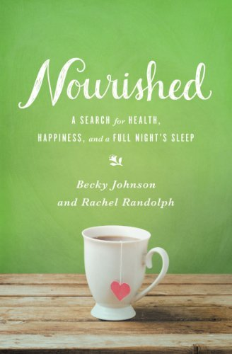 Becky Johnson Nourished A Search For Health Happiness And A Full Night'
