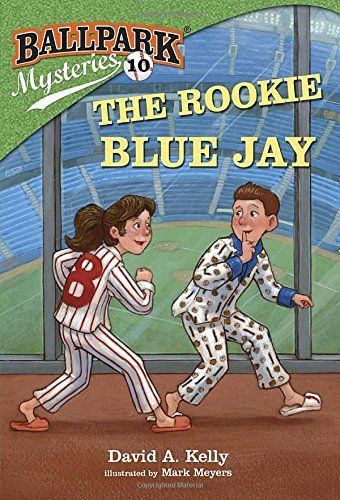 David A. Kelly Ballpark Mysteries #10 The Rookie Blue Jay