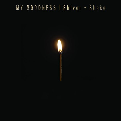My Goodness Shiver & Shake