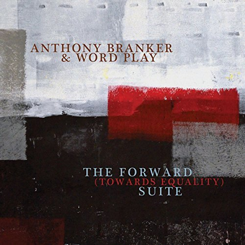 Anthony & Word Play Branker Forward (towards Equality) Sui