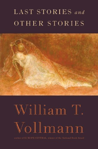 William T. Vollmann Last Stories And Other Stories