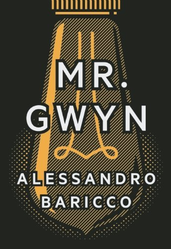 Alessandro Baricco Mr. Gwyn & Three Times At Dawn