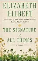 Elizabeth Gilbert The Signature Of All Things Large Print
