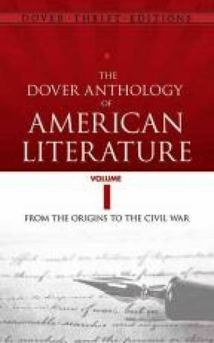 Bob Blaisdell The Dover Anthology Of American Literature Volume From The Origins Through The Civil War
