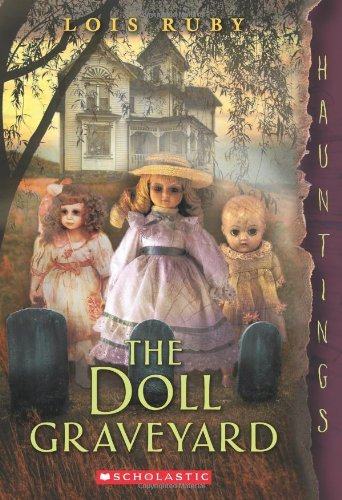 Lois Ruby The Doll Graveyard (a Hauntings Novel)