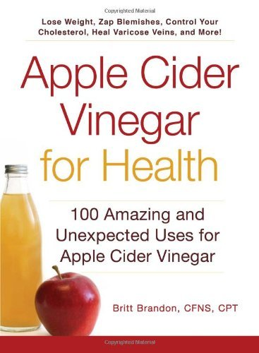 britt-brandon-apple-cider-vinegar-for-health-100-amazing-and-unexpected-uses-for-apple-cider-v