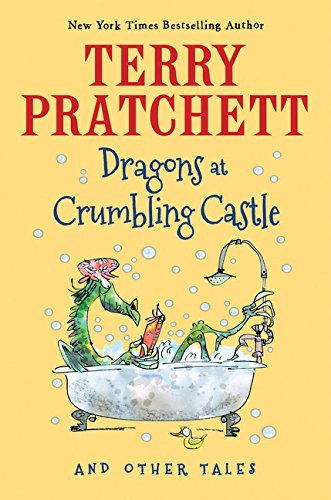 Terence David John Pratchett Dragons At Crumbling Castle And Other Tales