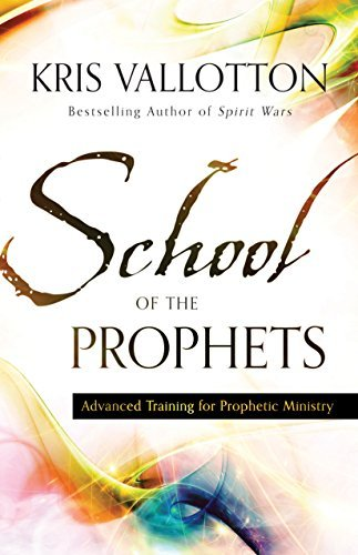 Kris Vallotton School Of The Prophets Advanced Training For Prophetic Ministry