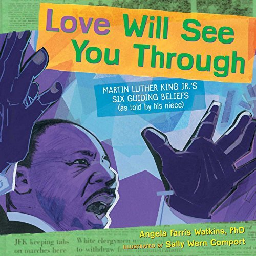 Angela Farris Watkins Love Will See You Through Martin Luther King Jr.'s Six Guiding Beliefs (as