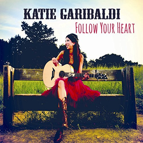 Katie Garibaldi Follow Your Heart