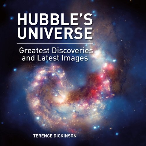 Terence Dickinson Hubble's Universe Greatest Discoveries And Latest Images Compact