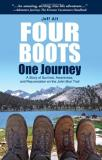 Jeff Alt Four Boots One Journey A Story Of Survival Awareness & Rejuvenation On
