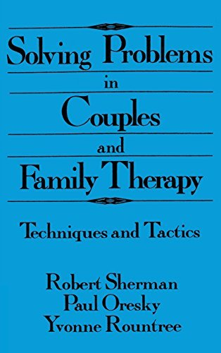 Robert Sherman Solving Problems In Couples And Family Therapy Te Te