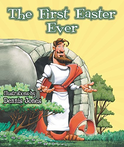 Dennis Jones The First Easter Ever