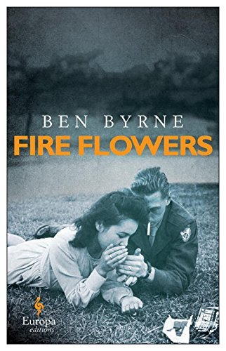Ben Byrne Fire Flowers